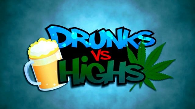 Drunks vs. Highs